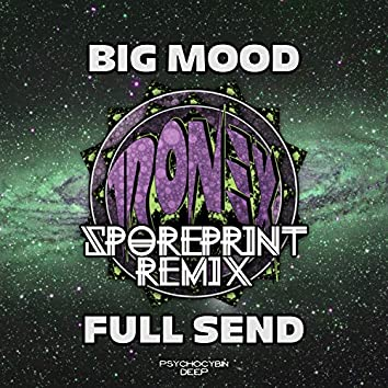 Big Mood, Full Send