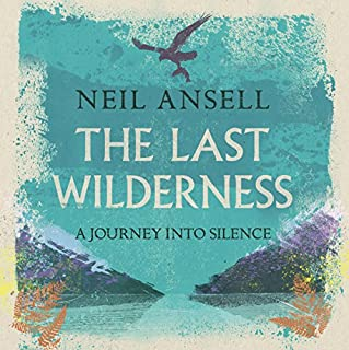 The Last Wilderness     A Journey into Silence              By:                                                                                                                                 Neil Ansell                               Narrated by:                                                                                                                                 Peter Noble                      Length: 5 hrs and 59 mins     39 ratings     Overall 4.7