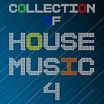 Collection Of House Music, Vol. 4