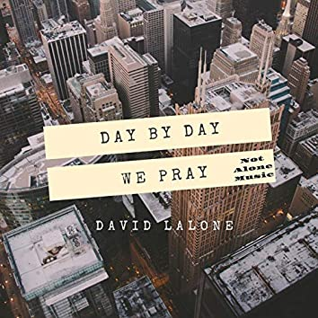 Day by Day, We Pray