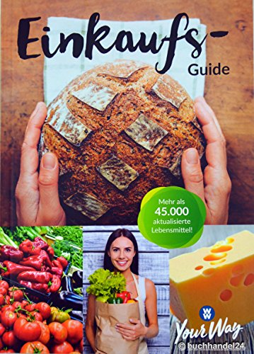 Weight Watchers Einkaufs-Guide - Einkaufsführer 2018 *Your Way*