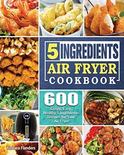 5-Ingredient Air Fryer Cookbook