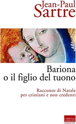 Bariona o il figlio del tuono: racconto di Natale per cristiani e non credenti (Sartriana Vol. 1)