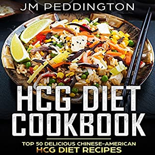 HCG Diet Cookbook     Top 50 Delicious Chinese-American HCG Diet Recipes              By:                                                                                                                                 JM Peddington                               Narrated by:                                                                                                                                 William Bahl                      Length: 2 hrs     Not rated yet     Overall 0.0