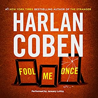 Fool Me Once                   By:                                                                                                                                 Harlan Coben                               Narrated by:                                                                                                                                 January LaVoy                      Length: 10 hrs and 5 mins     8,966 ratings     Overall 4.2