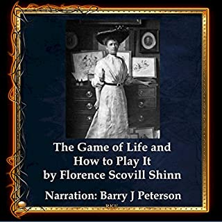 The Game of Life and How to Play It                   By:                                                                                                                                 Florence Scovel Shinn                               Narrated by:                                                                                                                                 Barry J. Peterson                      Length: 1 hr and 57 mins     5 ratings     Overall 5.0