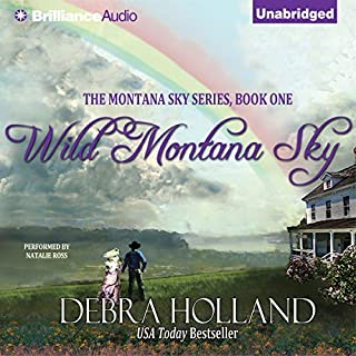 Wild Montana Sky     Montana Sky Series, Book 1              By:                                                                                                                                 Debra Holland                               Narrated by:                                                                                                                                 Natalie Ross                      Length: 9 hrs and 3 mins     11 ratings     Overall 4.3