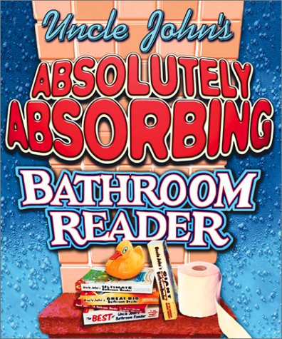Download Uncle John's Absolutely Absorbing Bathroom Reader: Bathroom Reader The Miniature Edition (RP Minis) 0762413859