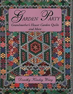 Garden Party: Grandmother's Flower Garden Quilts and More