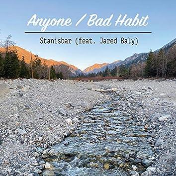 Anyone / Bad Habit (feat. Jared Baly)