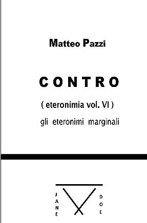 Contro - gli eteronimi marginli VOL.VI