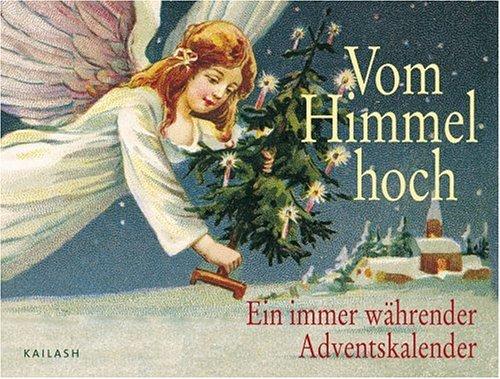 Vom Himmel hoch: Ein immerwährender Adventskalender