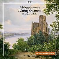 アダルベルト・ギロヴェッツ:弦楽四重奏曲集(Adalbert Gyrowetz: 3 String Quartets)