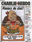 Charlie Hebdo N°716 - Mangez Du Chat ! Y A Pas De Danger S'il Est Bien Cuit.