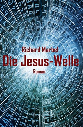 Die Jesus-Welle: Übernatürlicher Thriller