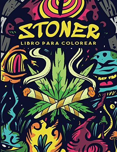 Stoner Libro para Colorear: Libro de Colorear para Adultos | Libro de Colorear Psicodélico de Stoner | Alivio del Estrés | Arteterapia y Relajación