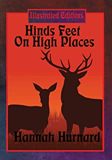 Hinds Feet  On High Places: Illustrated Edition