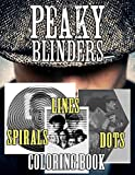 Peaky Blinders Dots Lines Spirals Coloring Book: New Way To Color And Relax