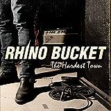 Songtexte von Rhino Bucket - The Hardest Town