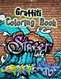 Graffiti Coloring Book: Graffiti Colouring Books for Adults, Street Graffiti Coloring Book, Graffiti Art Coloring Book, Stress Relief And Relaxation ... Christmas Gift For Teenagers & Adults.