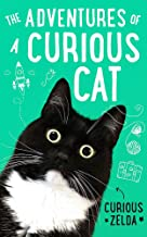 Scaricare Libri The Adventures of a Curious Cat: wit and wisdom from Curious Zelda, purrfect for cats and their humans PDF