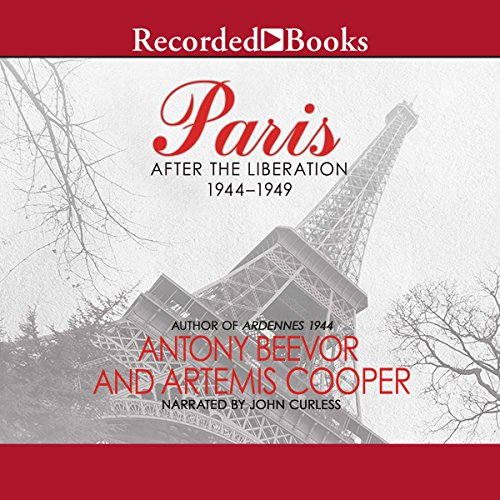 Paris     After the Liberation 1944-1949              Written by:                                                                                                                                 Antony Beevor,                                                                                        Artemis Cooper                               Narrated by:                                                                                                                                 John Curless                      Length: 18 hrs and 12 mins     1 rating     Overall 4.0