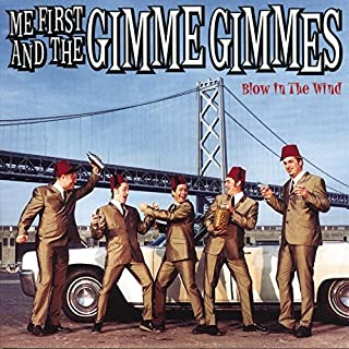 Blow in the Wind by Me First and the Gimme Gimmes (2001-03-20)