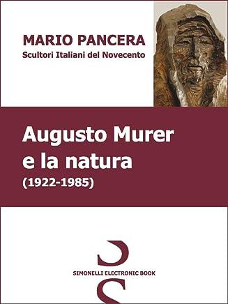 Augusto Murer e la natura - SCULTORI ITALIANI DEL NOVECENTO