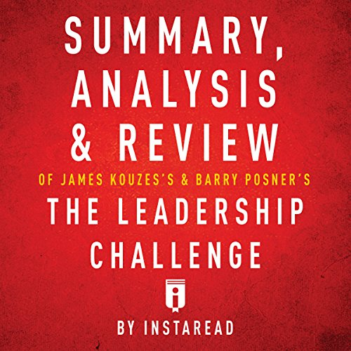 Summary, Analysis & Review of James Kouzes's & Barry Posner's The Leadership Challenge by Instaread audiobook cover art