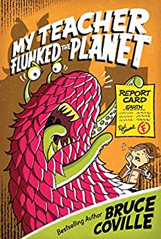 My Teacher Flunked the Planet (My Teacher Books Book 4) by [Bruce Coville, John Pierard]