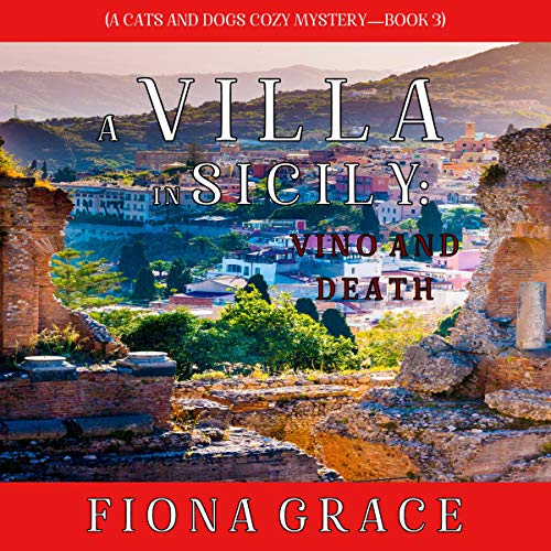A Villa in Sicily: Vino and Death Audiobook By Fiona Grace cover art