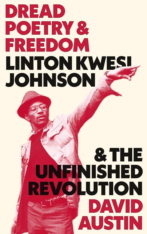 泥だらけ韓国語距離Dread Poetry and Freedom: Linton Kwesi Johnson and the Unfinished Revolution (English Edition)