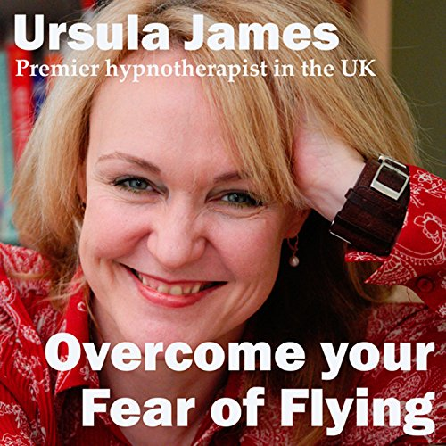 Overcome Your Fear of Flying with Ursula James audiobook cover art