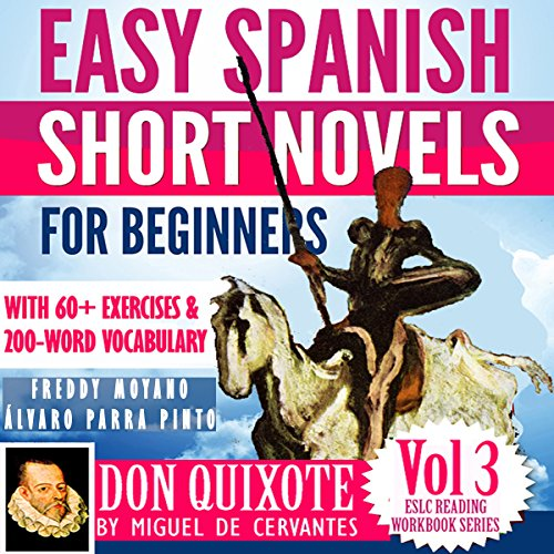 "Easy Spanish Short Novels for Beginners: With 60+ Exercises & 200-Word Vocabulary - ""Don Quixote"" by Miguel de Cervantes cover art"