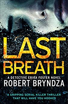 Last Breath: A gripping serial killer thriller that will have you hooked (Detective Erika Foster Book 4) by [Robert Bryndza]