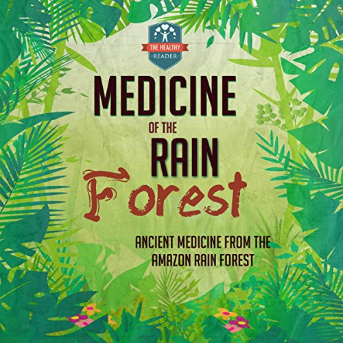 Medicine of the Rain Forest audiobook cover art