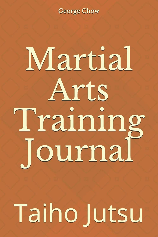 Martial Arts Training Journal: Taiho Jutsu