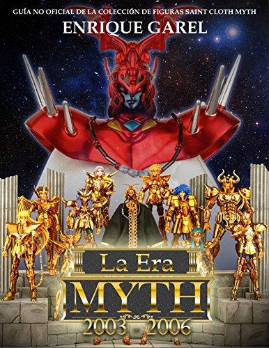 La Era Myth Cloth 2003-2006 (Spanish Edition)