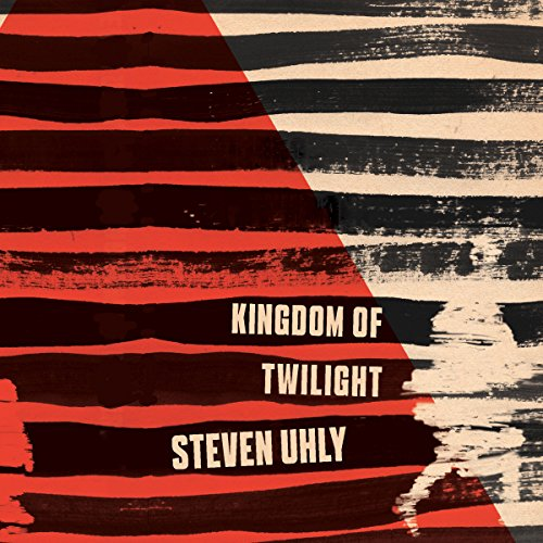 Kingdom of Twilight Audiobook By Steven Uhly, Jamie Bulloch - translator cover art