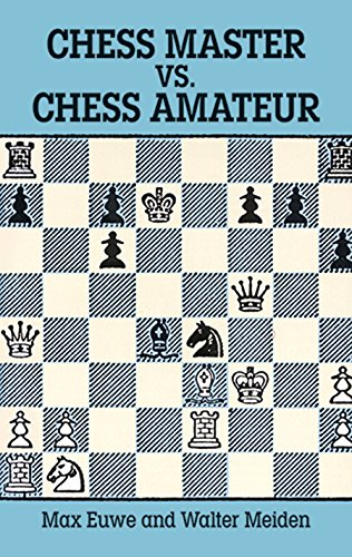 Chess Master vs. Chess Amateur (Dover Chess) (English Edition)