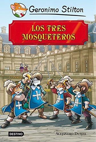 Los tres mosqueteros: Grandes Historias (Grandes historias Stilton)