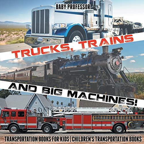 Trucks, Trains and Big Machines!...