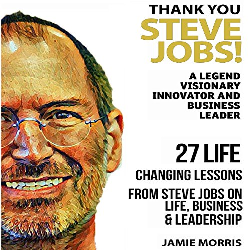 Thank You, Steve Jobs: A Legendary Visionary, Innovator and Business Leader audiobook cover art