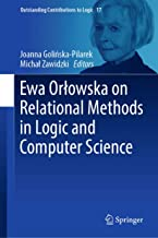 Ewa Orłowska on Relational Methods in Logic and Computer Science (Outstanding Contributions to Logic Book 17)