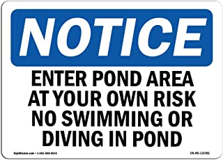 OSHA Notice Sign - Enter Pond Area at Your Own Risk No Swimming | Aluminum Sign | Protect Your Business, Work Site, Warehouse & Shop Area | Made in The USA