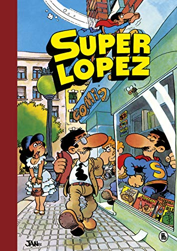 Aventuras de Superlópez | El Supergrupo | ¡Todos contra uno, uno contra todos! | Los alienígenas | y otras aventuras (Súper Humor Superlópez 1)