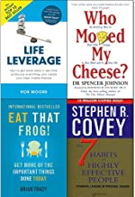 Who moved my cheese, eat that frog, 7 habits of highly effective people and life leverage 4 books collection set