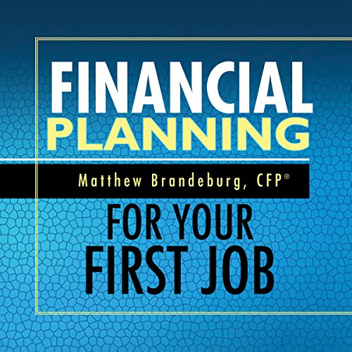 Financial Planning for Your First Job: A Comprehensive Financial Planning Guide audiobook cover art