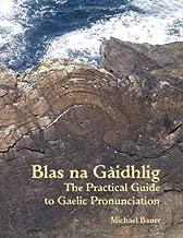 Blas na Gaidhlig: The Practical Guide to Scottish Gaelic Pronunciation