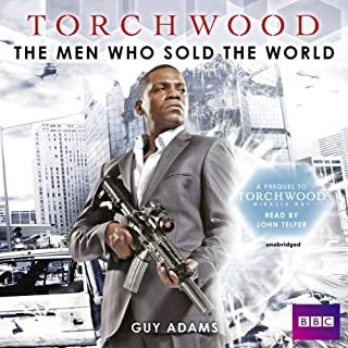 Torchwood: The Men Who Sold the World: A Prequel to Torchwood: Miracle Day by Guy Adams (June 25,2013)